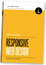 Responsive Web Design, by Ethan Marcotte. From A Book Apart.